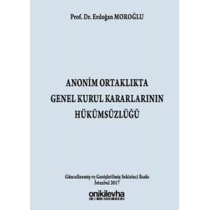 Anonim Ortaklıkta Genel Kurul Kararlarının Hükümsüzlüğü 6102 Sayılı Türk Ticaret Kanunu'na Göre