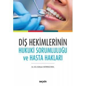 Diş Hekimlerinin Hukuki Sorumluluğu Ve Hasta Hakları