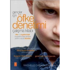 Gençler İçin Öfke Denetimi Çalışma Kitabı - The Anger Workbook For Teens