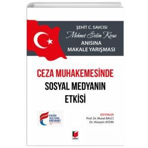 Ceza Muhakemesinde Sosyal Medyanın Etkisi / Şehit C.Savcısı Mehmet Selim Kiraz Anısına Makale Yarışması