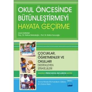 Okul Öncesinde Bütünleştirmeyi Hayata Geçirme - Çocuklar, Öğretmenler Ve Okulları Destekleyen Stratejileri