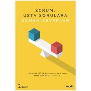 Scrum: Usta Sorulara Uzman Cevaplar Çeviklik, Scrum Ve Bu Yoldaki Zor Sorular İçin Bir Başucu Kitabı