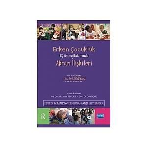 Erken Çocukluk Eğitim Ve Bakımında Akran İlişkileri / Peer Relationships In Early Childhood Education And Care