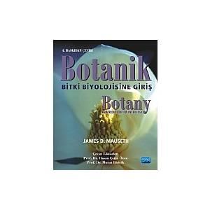 Botanik: Bitki Biyolojisine Giriş / Botany: An Introduction To Plant Biolgy