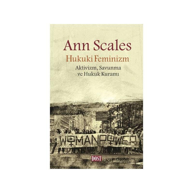 Hukuki Feminizm Aktivizm Savunma Ve Hukuk Kuramı