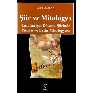 Şiir Ve Mitologya Cumhuriyet Dönemi Şiirinde Yunan Ve Latin Mitologyası