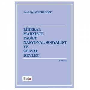 Liberal Marxist Faşist Nasyonal Sosyalist Ve Sosyal Devlet