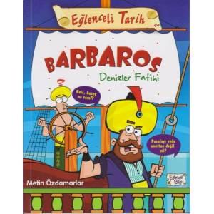 Eğlenceli Tarih 44 Barbaros Denizler Fatihi