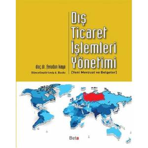 Dış Ticaret İşlemleri Yönetimi Yeni Mevzuat ve Belgelerle