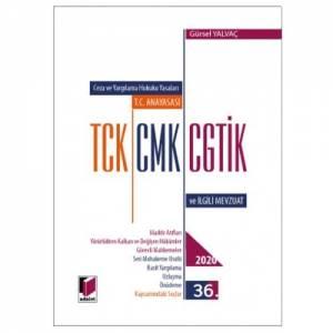 T.c. Anayasası Tck, Cmk, Cgtik Ve İlgili Mevzuat