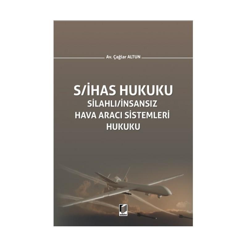 Silahlı/insansız Hava Aracı Sistemleri Hukuku (S/ihas Hukuku)