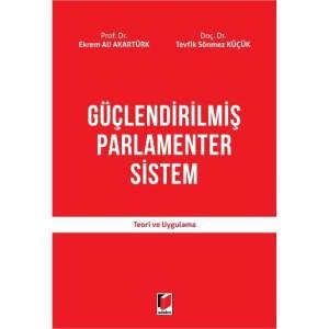 Güçlendirilmiş Parlamenter Sistem Teori Ve Uygulama