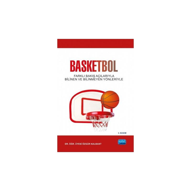 Basketbol - Farklı Bakış Açılarıyla Bilindik Ve Bilinmedik Yönleriyle