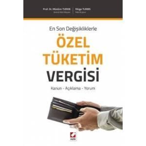 En Son Değişikliklerle Özel Tüketim Vergisi Kanun – Açıklama – Yorum