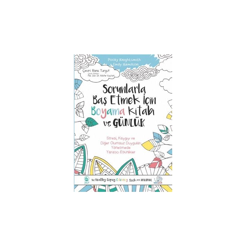 Sorunlarla Baş Etmek İçin Boyama Kitabi Ve Günlük - The Healthy Coping Colouring Book And Journal