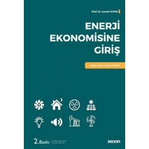 Enerji Ekonomisine Giriş Kavram – Kuram – Piyasa Ve Modeller