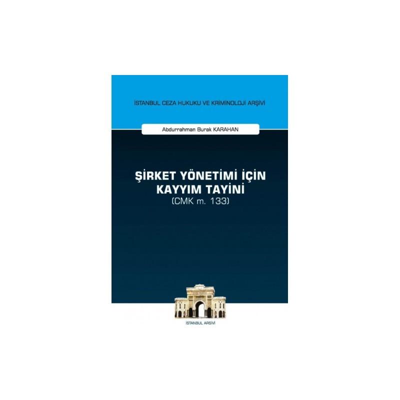 Şirket Yönetimi İçin Kayyım Tayini (Cmk M. 133)