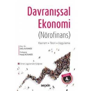 Davranışsal Ekonomi (Nörofinans) Kavram – Teori – Uygulama