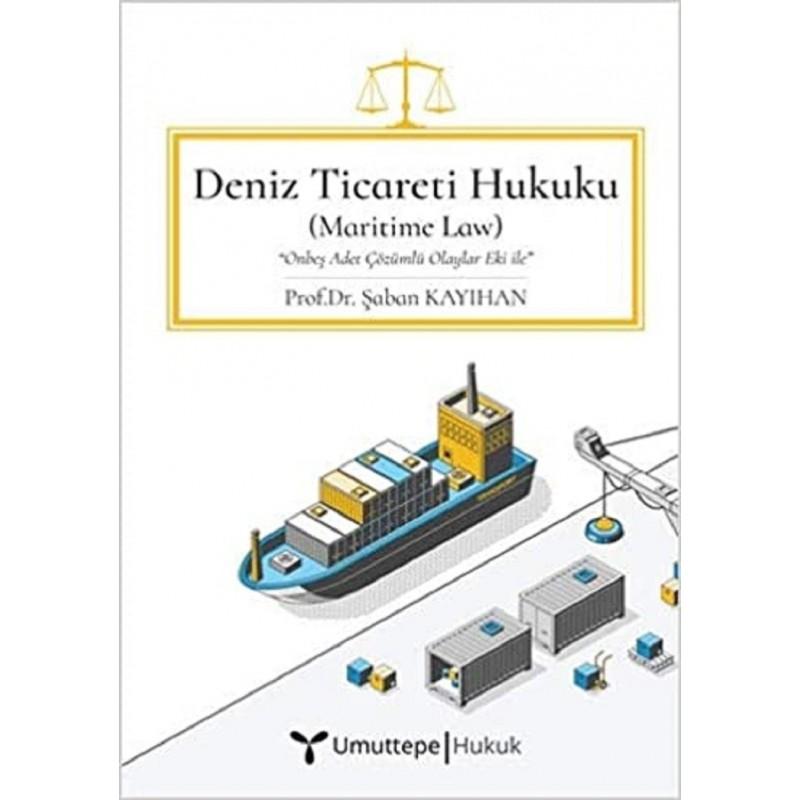 Deniz Ticareti Hukuku / Onbeş Adet Çözümlü Olaylar Eki Ile