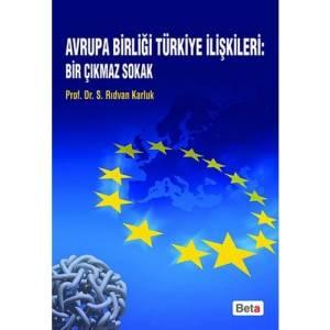 Avrupa Birliği Türkiye İlişkileri: Bir Çıkmaz Sokak