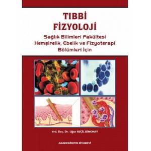 Tıbbi Fizyoloji / Sağlık Bilimleri Fakültesi Hemşirelik , Ebelik Ve Fizyoterapi Bölümleri İçin