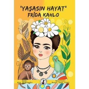 """""""Yaşasın Hayat"""" Frida Kahlo"""