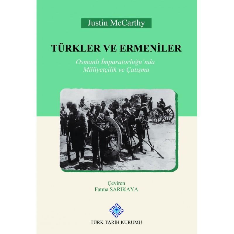 Türkler Ve Ermeniler / Osmanlı İmparatorluğu'nda Milliyetçilik Ve Çatışma