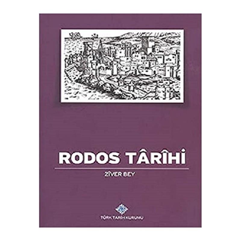 Rodos Tarihi / Cezirenin Ahval-I Sabıkasından Osmanlıların Tarih-I Zabtına Değin Vuku'atı Musavverdir