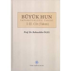 Büyük Hun İmparatorluğu Tarihi Cilt 1