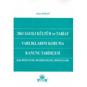 2863 Sayılı Kültür ve Tabiat Varlıklarını Koruma Kanunu Tarihçesi (İlk Düzenleme, Değişiklikler, Gerekçeler)