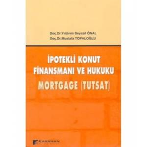 İpotekli Konut Finansmanı Ve Hukuku Mortgage Tutsat