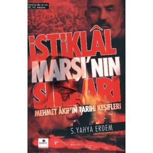 İstiklal Marşı'nın Sırları Mehmet Akif'in Tarihi Keşifleri