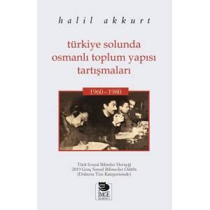 Türkiye Solunda Osmanlı Toplum Yapısı Tartışmaları 1960 1980
