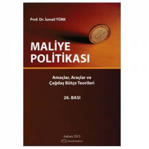 Maliye Politikası (Amaçlar, Araçlar Ve Çağdaş Bütçe Teorileri)
