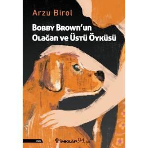 Bobby Brownun Olağan Ve Üstü Öyküsü