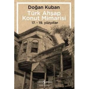 Türk Ahşap Konut Mimarisi 17.19. Yüzyıllar