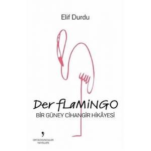 Der Flamingo / Bir Güney Cihangir Hikayesi