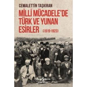 Milli Mücadele'de Türk Ve Yunan Esirler 1919 1923
