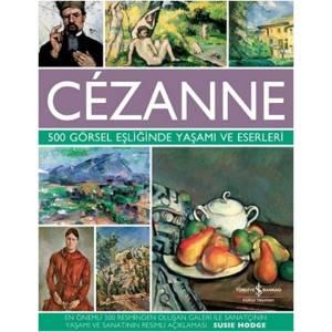 Cezanne 500 Görsel Eşliğinde Yaşamı Ve Eserleri