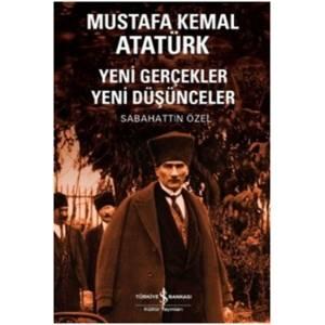 Mustafa Kemal Atatürk Yeni Gerçekler Yeni Düşünceler