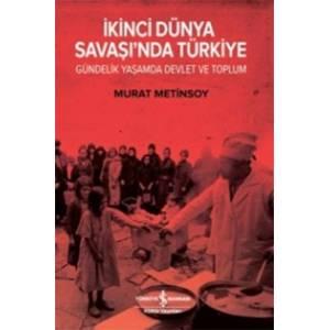İkinci Dünya Savaşında Türkiye Gündelik Yaşam Devlet Ve Toplum
