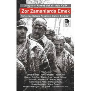 Zor Zamanlarda Emek / Türkiye'de Çalışma Yaşamının Güncel Sorunları