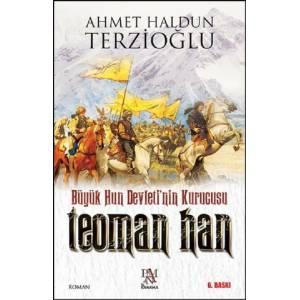 Teoman Han / Büyük Hun Devleti'nin Kurucusu