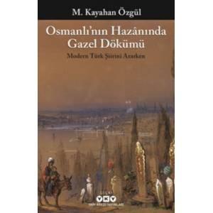 Osmanlının Hazanında Gazel Dökümü