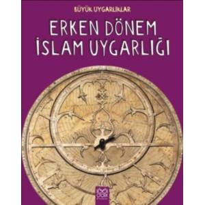 Erken Dönem İslam Uygarlığı Büyük Uygarlıklar