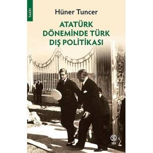 Atatürk Döneminde Türk Dış Politikası