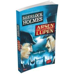 Sherloch Holmes Arsen Lüpen Karşı Karşıya