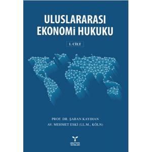 Uluslararası Ekonomi Hukuku Cilt 1