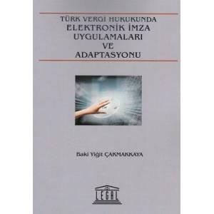 Türk Vergi Hukuku Elektronik İmza Uygulamaları Ve Adaptasyonu