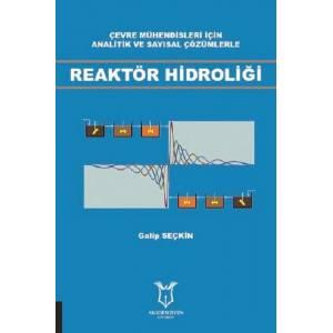 Reaktör Hidroliği / Çevre Mühendisleri İçin Analitik Ve Sayısal Çözümlerle